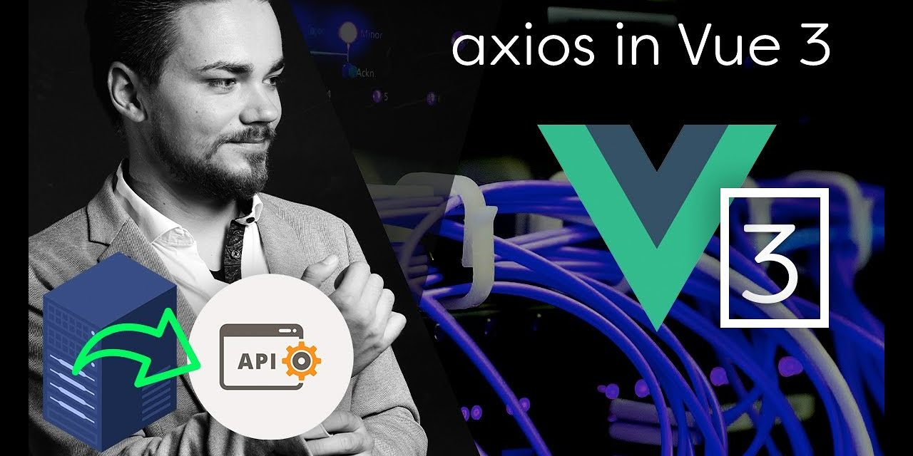 API Abfragen mit axios in Vue JS 3 mit global Configuration statt Vue global Prototype