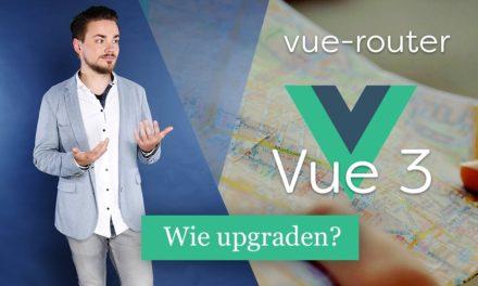 vue-router in Vue JS 3 – Global Config statt Properties [HOWTO]