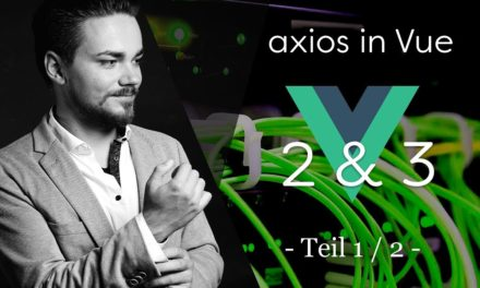 axios global konfigurieren mit Vue JS 2 [HANDSON]